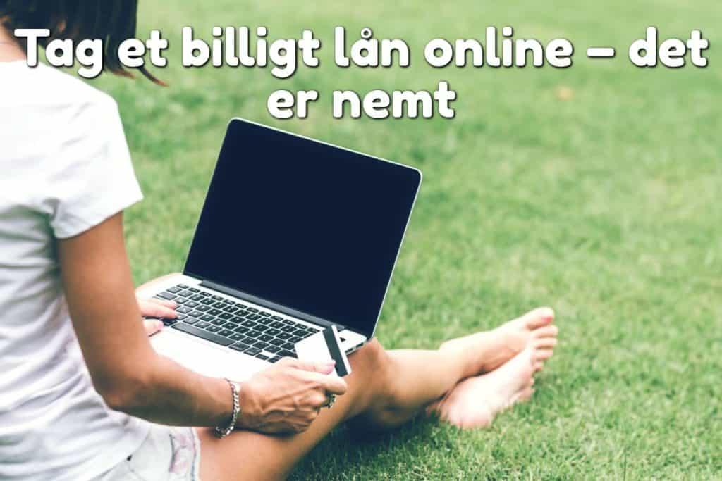 Tag et billigt lån online – det er nemt